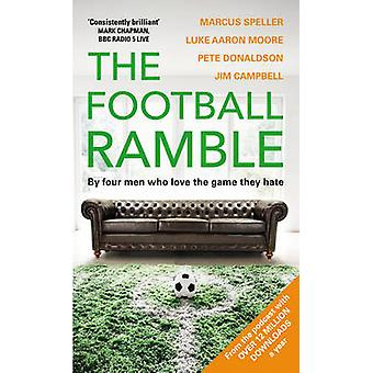 The Football Ramble by Marcus Speller - Luke Moore - Pete Donaldson -