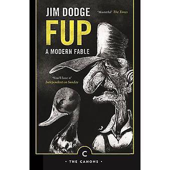 FUP - una fábula moderna (principal - ed cánones) por Jim Dodge - Harry Horse - 9