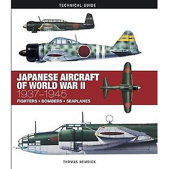Japanese Aircraft of World War II - 1937-1945 by Thomas Newdick - 9781