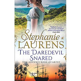 The Daredevil Snared (the Adventurers Quartet - Book 3) by Stephanie