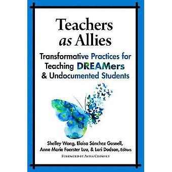 Professores como aliados - práticas transformadoras para o ensino de sonhadores um
