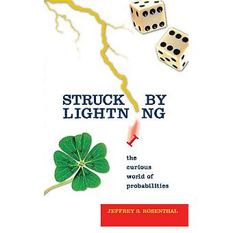 Frappé par la foudre - le monde curieux de probabilités par Jeffrey S.