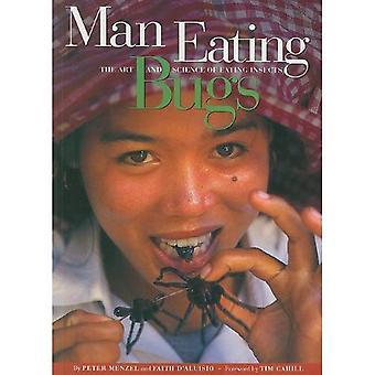 Uomo mangia insetti: L'arte e la scienza di mangiare insetti