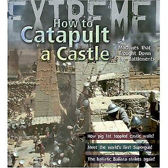 Ekstremalne Science: Jak do katapulty zamek: maszyn, które sprowadzić Blank (Extre...