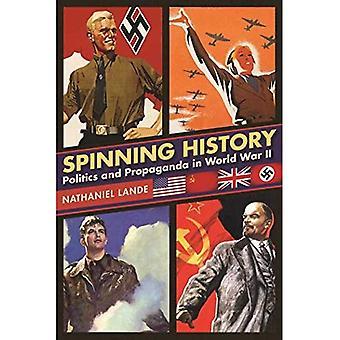 Spinnen geschiedenis: Politiek en Propaganda in de Tweede Wereldoorlog (Hardback)