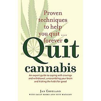 Quit Cannabis: An Expert Guide to Coping with Cravings and Withdrawal, Unscrambling Your Brain and Kicking the...