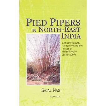 Pied Pipers i nordöstra Indien: bambu-blommor, råtta hungersnöd och politik av filantropi, 1881-2007
