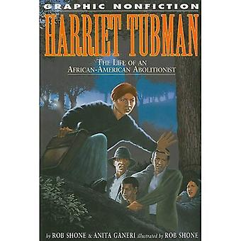 Harriet Tubman: The Life Of An African-american Abolitionist