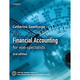 Financial Accounting For Non Specialists by Gowthorpe & Catherine