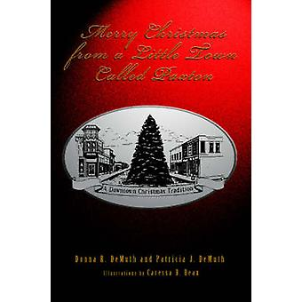 Merry Christmas from a Little Town Called Paxton by DeMuth & Patricia J.