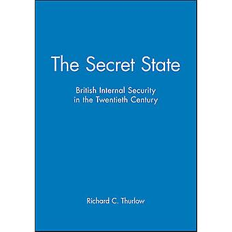 The Secret State by Thurlow & Richard C.