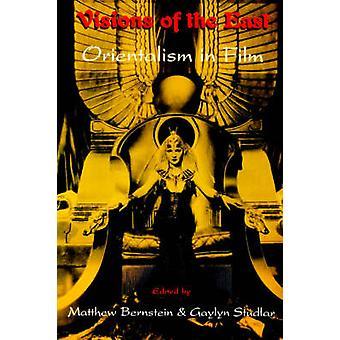 Visions of the East Orientalism in Film by Bernstein & Matthew