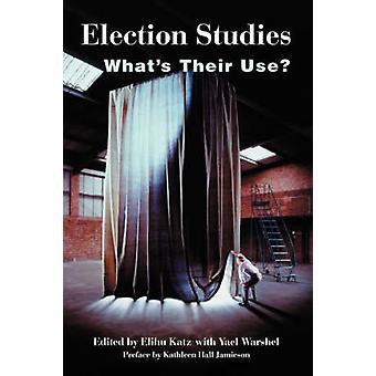 Election Studies by Elihu KatzYael Warshel