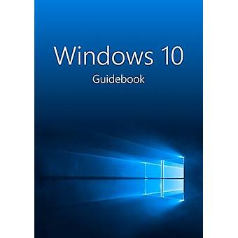 Windows 10 Guidebook A tour into the future of computing by Jublo Solutions