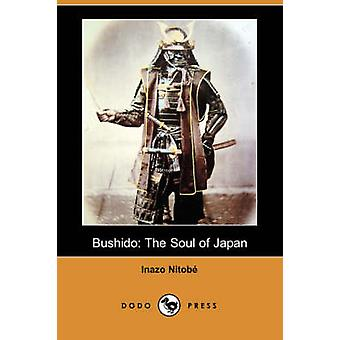 Bushido själen i Japan Dodo Press av Nitobe & Inazo