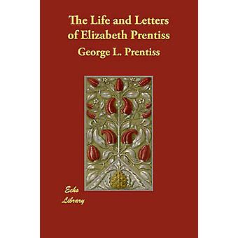 الحياة وخطابات برينتيس إليزابيث بجورج آند برينتيس ل.