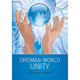 Dream for World Unity by Egziabher & Haile Gebre