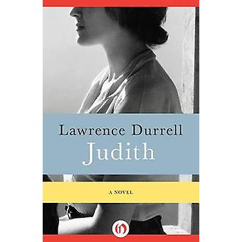 Judith  A Novel by Lawrence Durrell
