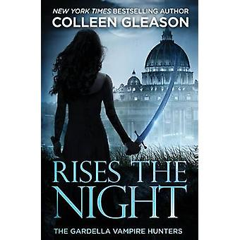 Rises the Night Victoria Book 2 by Gleason & Colleen