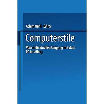 Computerstile Vom individuellen Umgang mit dem PC im Alltag af Bhl & Achim
