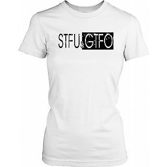 STFU & gå bort - roliga Internet Slang damer T Shirt