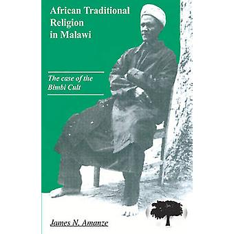 African Traditional Religion in Malawi by Amanze & James & N.