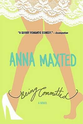 Being Committed by Anna Maxted - 9780060096700 Book