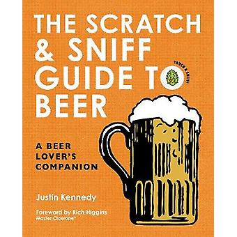 The Scratch & Sniff Guide to Beer - A Beer Lover's Companion by Justin