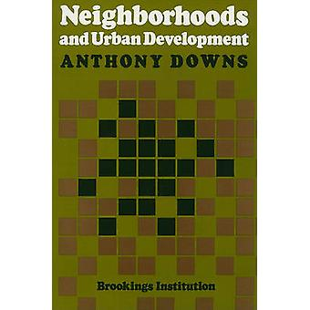Neighborhoods and Urban Development by Anthony Downs - 9780815719199