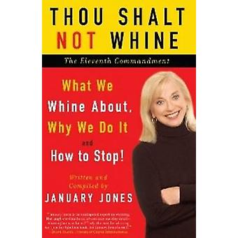 Thou Shalt Not Whine - The Eleventh Commandment - What We Whine About -