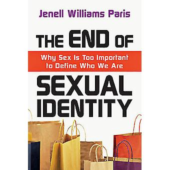 The End of Sexual Identity - Why Sex Is Too Important to Define Who We
