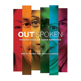 Out Spoken - Perspectives on Queer Identities by Wes D. Pearce - Jean