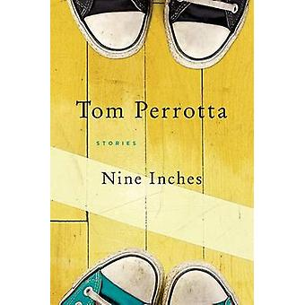 Nine Inches by Tom Perrotta - 9781250054975 Book