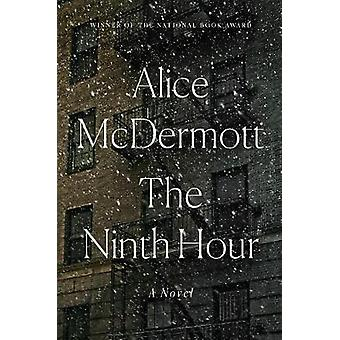The Ninth Hour by Alice McDermott - 9781432841508 Book