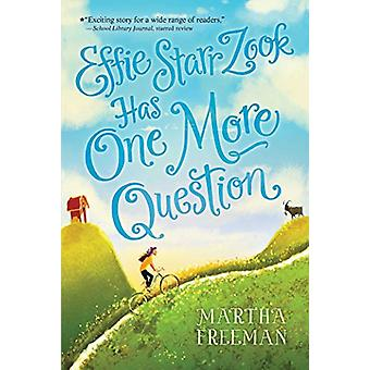 Effie Starr Zook Has One More Question by Martha Freeman - 9781481472