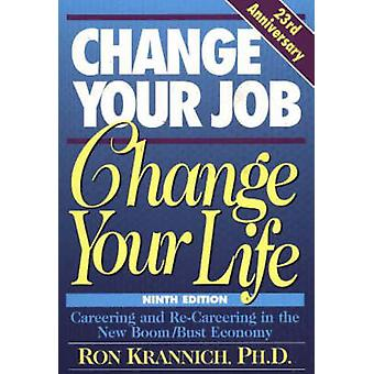 Change Your Job - Change Your Life - Careering & Re-Careering in the N