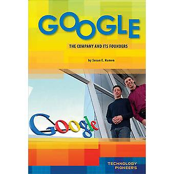 Google - Company and Its Founders by Susan E Hamen - Susan E Hamen - 9