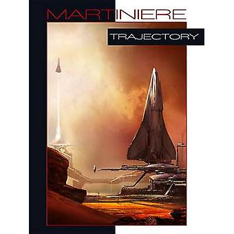 Trajectory by Stephan Martiniere - 9781624650024 Book