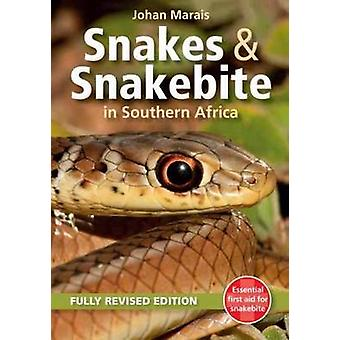 Snakes and Snakebite in Southern Africa by Johan Marais - 97817758402