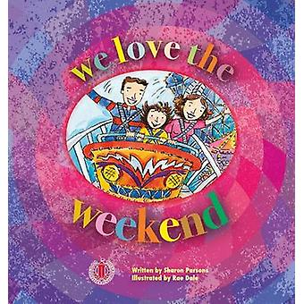 We Love the Weekend by Sharon Parsons - 9781776500246 Book