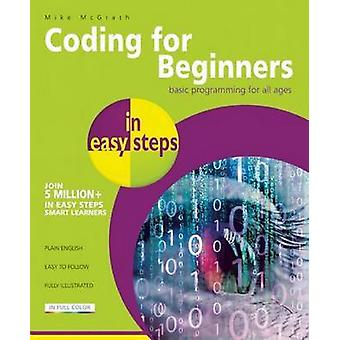 Coding for Beginners in Easy Steps - Basic Programming for All Ages by