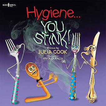 Hygiene... You Stink! by Julia Cook - Anita Dufalla - 9781934490624 B