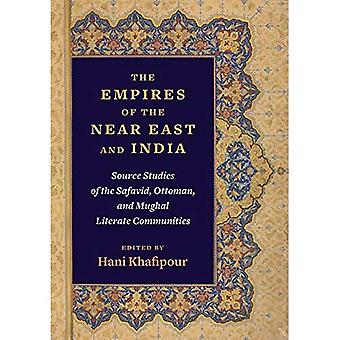 The Empires of the Near East and India: Source Studies of the Safavid, Ottoman, and Mughal Literate Communities