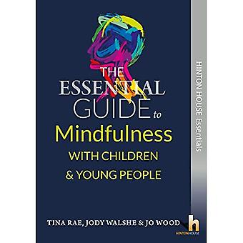 The Essential Guide to Mindfulness with Young People
