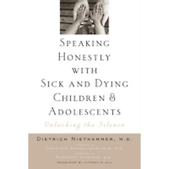 Speaking Honestly with Sick and Dying Children and Adolescen by Dietrich Niethammer