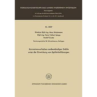 Korrosionsverhalten rostbestndiger Sthle unter der Einwirkung von Splmittellsungen door Stdemann & Hans