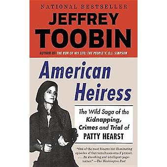 American Heiress - The Wild Saga of the Kidnapping - Crimes and Trial