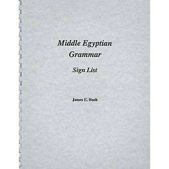 Middle Egyptian Grammar - Sign List by James Hoch - 9780920168141 Book