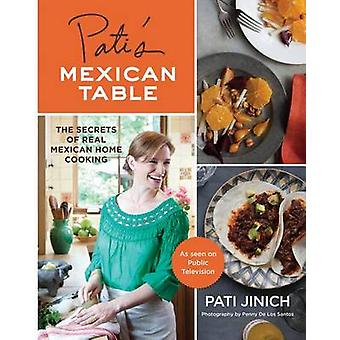 Pati's Mexican Table - The Secrets of Real Mexican Home Cooking by Pat