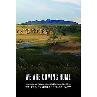 -We are Coming Home! - - Repatriation and the Restoration of Blackfoot